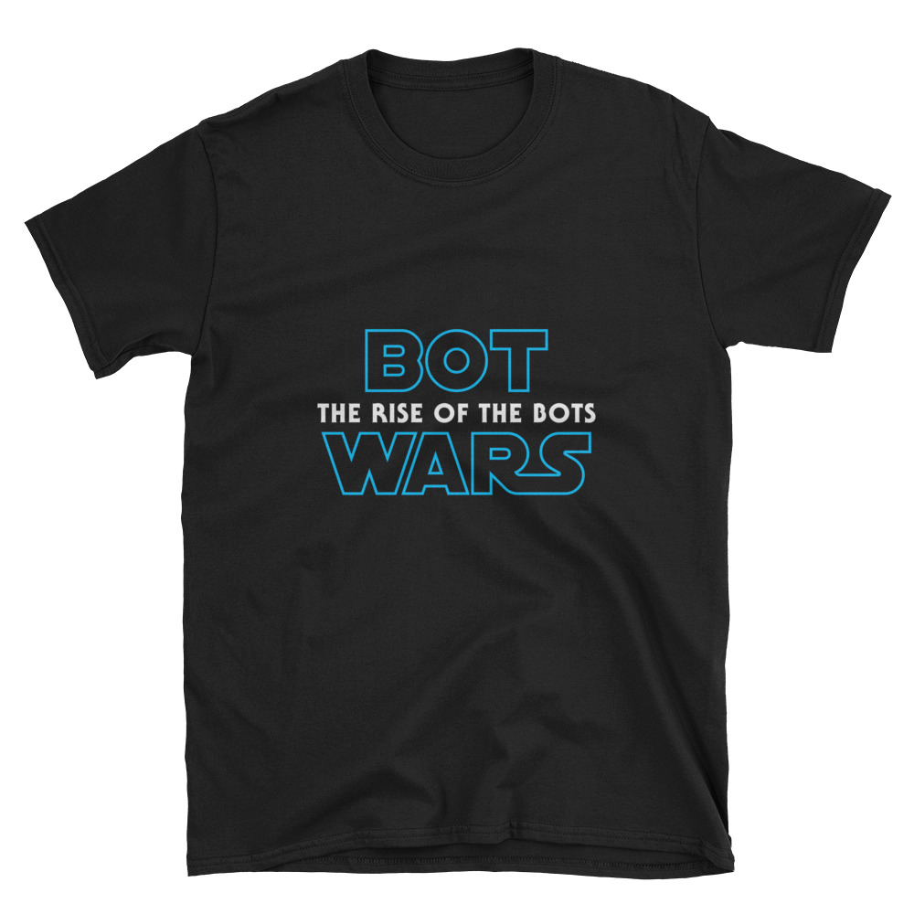 Bot Wars: The Rise Of The Bots Funny T-Shirt 2