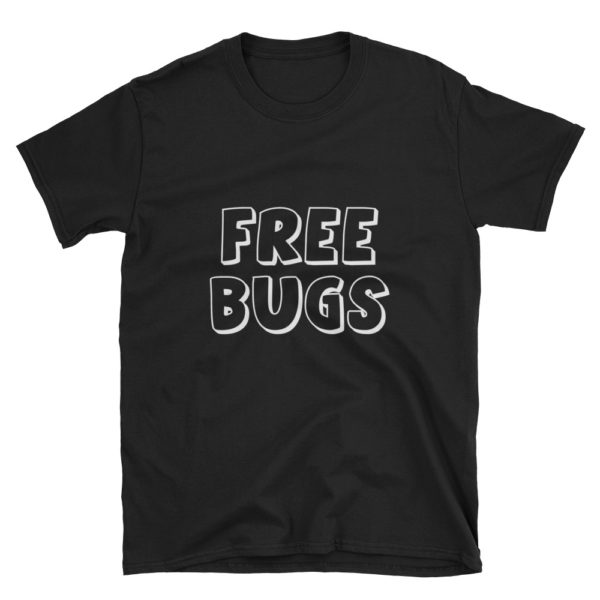 Free Bugs Funny T-Shirt 1